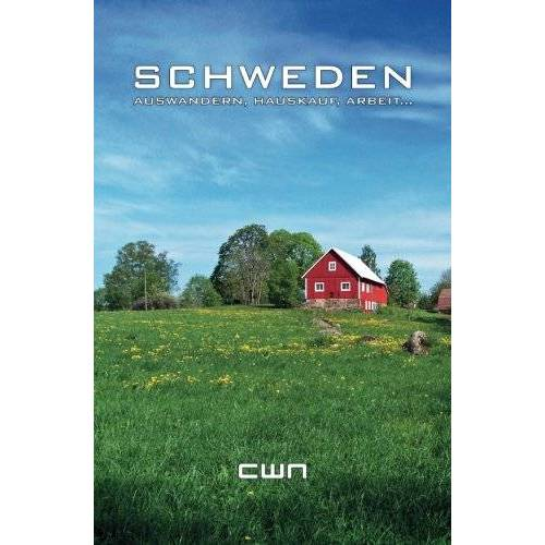 Cwn - Schweden: Auswandern, Hauskauf, Arbeit... - Preis vom 23.01.2020 06:02:57 h