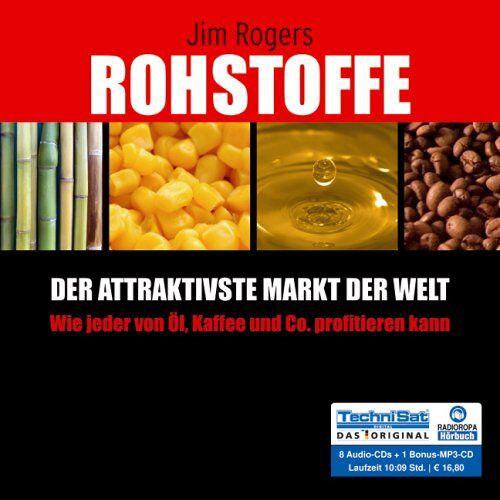 Jim Rogers - Rohstoffe - Der attraktivste Markt der Welt: Wie jeder von Öl, Kaffee und Co. profitieren kann - Preis vom 06.09.2020 04:54:28 h