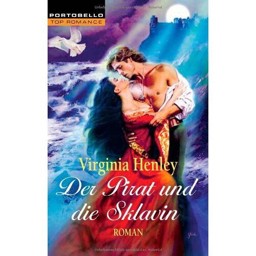 Virginia Henley - Der Pirat und die Sklavin - Preis vom 09.05.2021 04:52:39 h