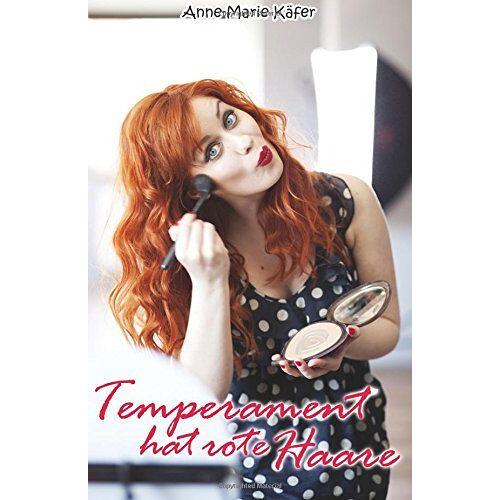 Anne-Marie Käfer - Temperament hat rote Haare - Preis vom 09.04.2021 04:50:04 h