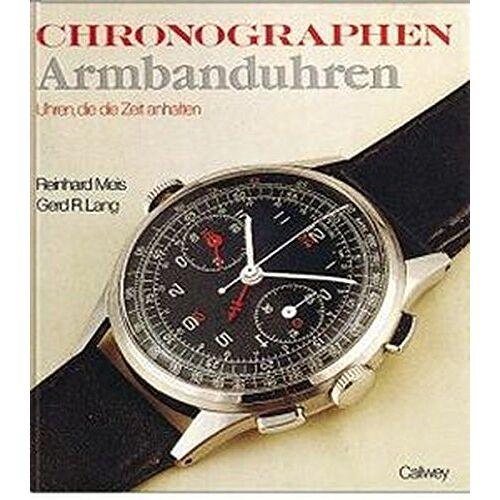 Lang, Gerd R - Chronographen Armbanduhren: Die Zeit zum Anhalten - Preis vom 04.04.2020 04:53:55 h