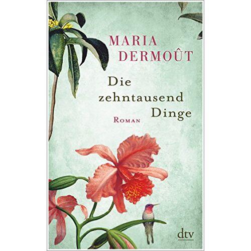 Maria Dermoût - Die zehntausend Dinge: Roman - Preis vom 03.05.2021 04:57:00 h