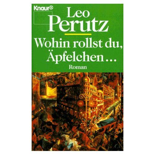 Leo Perutz - Wohin rollst du, Äpfelchen... Roman. - Preis vom 14.04.2021 04:53:30 h