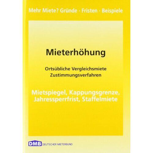 Deutscher Mieterbund - Mieterhöhung: Vergleichsmiete, Mietspiegel, Kappungsgrenze - Preis vom 17.04.2021 04:51:59 h