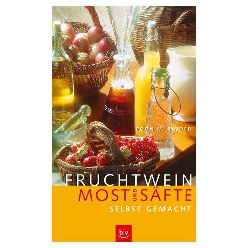 Binder, Egon M. - Fruchtwein, Most und Säfte selbst gemacht - Preis vom 26.02.2021 06:01:53 h
