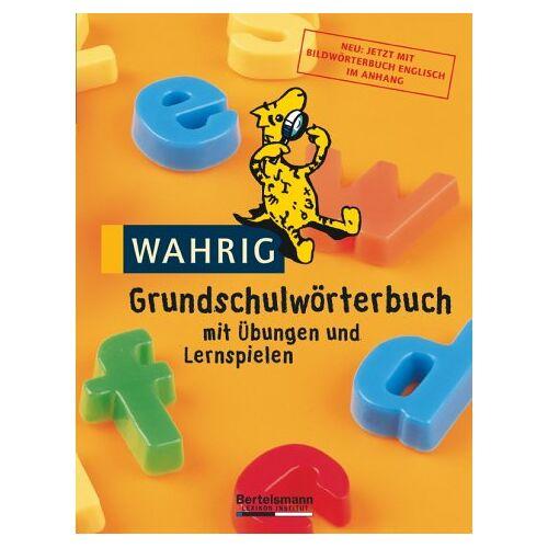 Hertha Beuschel-Menze - Wahrig Grundschulwörterbuch. Mit Übungen und Lernspielen (Lernmaterialien) - Preis vom 05.05.2021 04:54:13 h