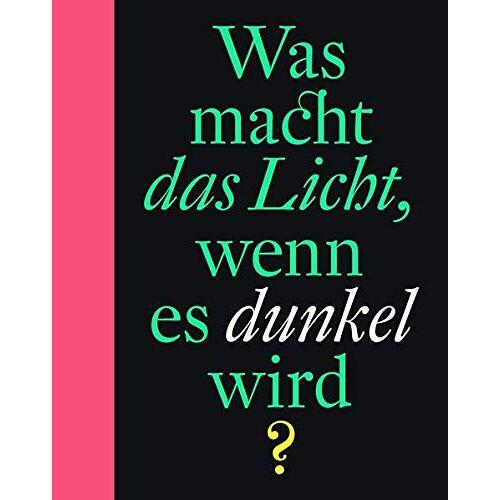 Bette Westera - Was macht das Licht, wenn es dunkel wird? - Preis vom 23.02.2021 06:05:19 h