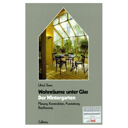 Ulrich Timm - Der Wintergarten. Wohnräume unter Glas - Preis vom 05.09.2020 04:49:05 h