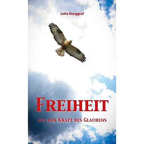 Jutta Burggraf - Freiheit aus der Kraft des Glaubens - Preis vom 20.10.2020 04:55:35 h