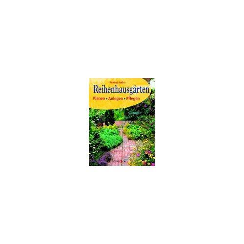 Helmut Jantra - Reihenhausgärten. Planen - Anlegen - Pflegen - Preis vom 15.05.2021 04:43:31 h