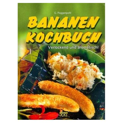 Gerhard Poggenpohl - Bananen Kochbuch - Preis vom 06.05.2021 04:54:26 h