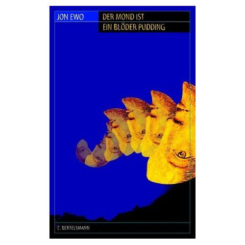 Jon Ewo - Der Mond ist ein blöder Pudding - Preis vom 22.10.2020 04:52:23 h
