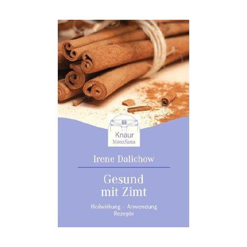 Irene Dalichow - Gesund mit Zimt: Heilwirkung - Anwendung - Rezepte - Preis vom 20.10.2020 04:55:35 h