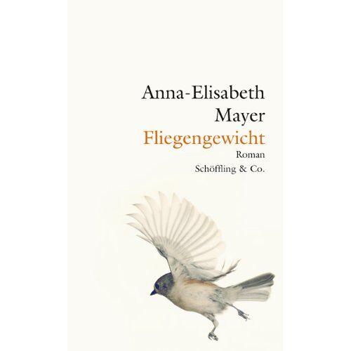 Anna-Elisabeth Mayer - Fliegengewicht - Preis vom 11.05.2021 04:49:30 h