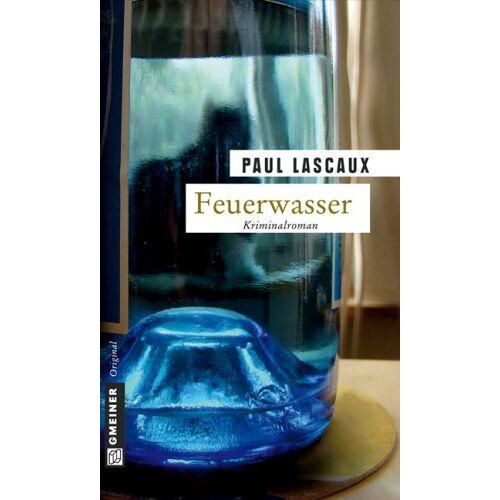 Paul Lascaux - Feuerwasser: Müllers dritter Fall - Preis vom 16.04.2021 04:54:32 h