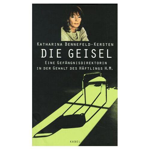 Katharina Bennefeld-Kersten - Die Geisel - Preis vom 07.05.2021 04:52:30 h