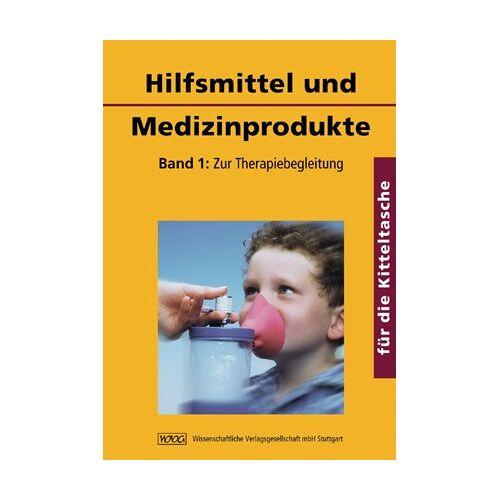 Constanze Schäfer - Hilfsmittel und Medizinprodukte für die Kitteltasche: Band 1: Zur Therapiebegleitung - Preis vom 03.05.2021 04:57:00 h