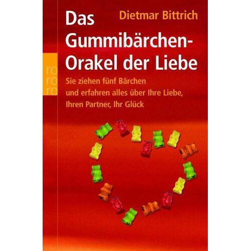 Dietmar Bittrich - Das Gummibärchen-Orakel der Liebe: Sie ziehen fünf Bärchen und erfahren alles über Ihre Liebe, Ihren Partner, Ihr Glück - Preis vom 18.04.2021 04:52:10 h