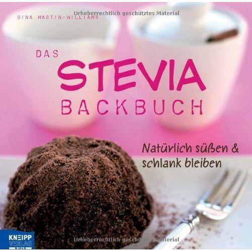 Gina Martin-Williams - Das Stevia-Backbuch: Natürlich süßen & schlank bleiben - Preis vom 24.02.2021 06:00:20 h