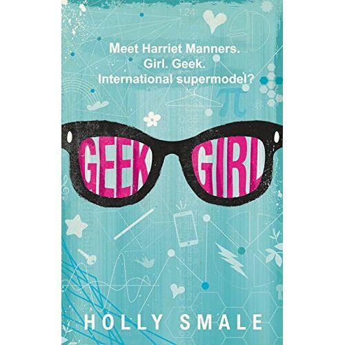 Holly Smale - Geek Girl (Geek Girl, 1) - Preis vom 08.05.2021 04:52:27 h