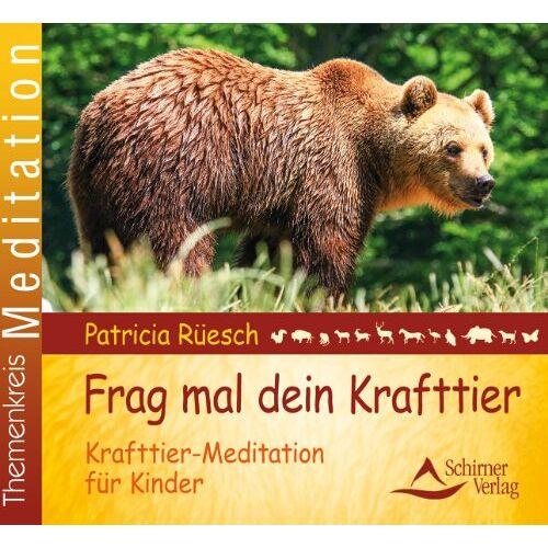 Patricia Rüesch - Frag mal dein Krafttier - Eine Krafttier-Meditation für Kinder - Preis vom 05.09.2020 04:49:05 h