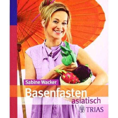 Sabine Wacker - Basenfasten asiatisch - Preis vom 09.04.2021 04:50:04 h
