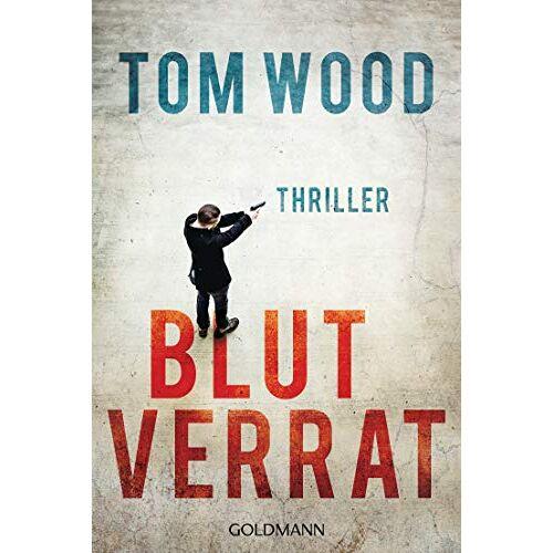 Tom Wood - Blutverrat: Victor 8 - Thriller - Preis vom 17.04.2021 04:51:59 h