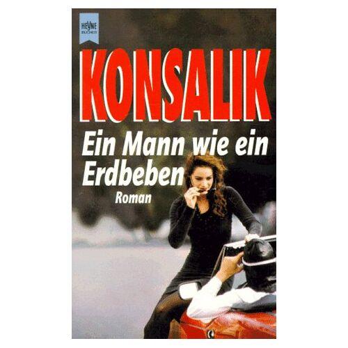 Konsalik, Heinz G. - Ein Mann wie ein Erdbeben - Preis vom 16.05.2021 04:43:40 h