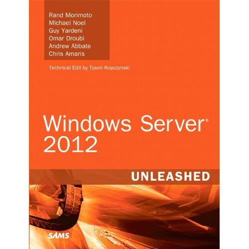 Rand Morimoto - Windows Server 2012 Unleashed - Preis vom 26.02.2021 06:01:53 h