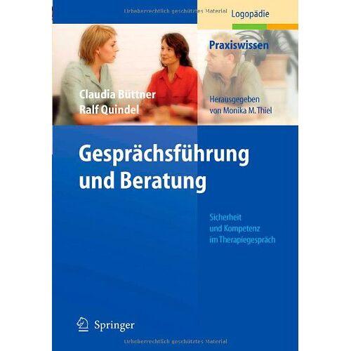 Claudia Büttner - Gesprächsführung und Beratung: Sicherheit und Kompetenz im Therapiegespräch (Praxiswissen Logopädie) - Preis vom 11.05.2021 04:49:30 h