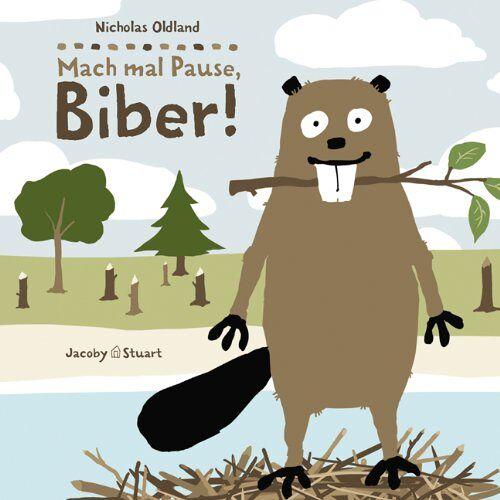 Nicholas Oldland - Mach mal Pause, Biber! - Preis vom 20.10.2020 04:55:35 h