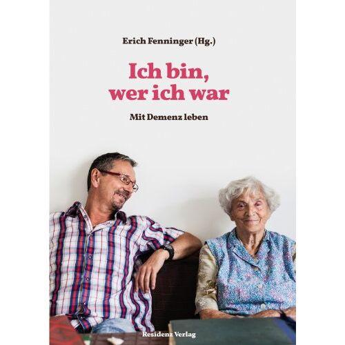 Erich Fenninger - Ich bin, wer ich war: Mit Demenz leben - Preis vom 14.04.2021 04:53:30 h