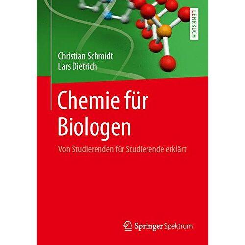 Christian Schmidt - Chemie für Biologen: Von Studierenden für Studierende erklärt - Preis vom 23.01.2020 06:02:57 h