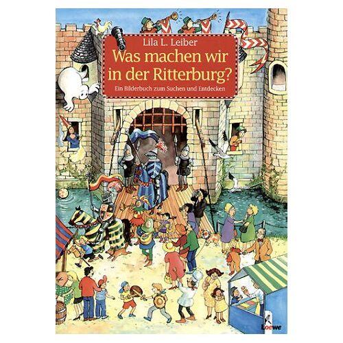 Leiber, Lila L. - Was machen wir in der Ritterburg? - Preis vom 06.04.2021 04:49:59 h