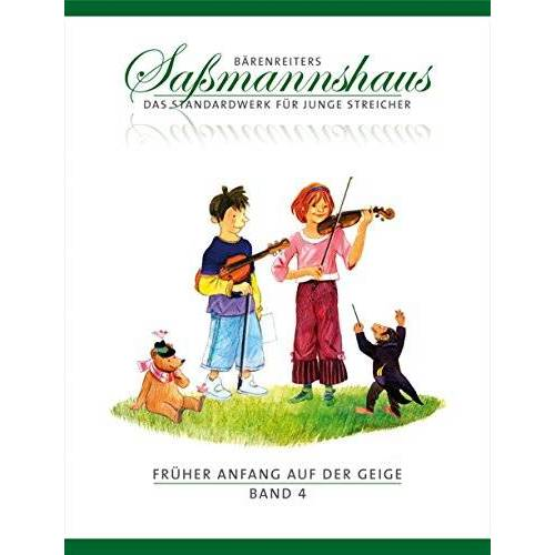 Egon Saßmannshaus - Früher Anfang auf der Geige 4: Die Violinschule für Kinder ab 4 Jahre. 15 Kapitel. Lagenspiel, Tonleitern, Akkorde, Stricharten - Preis vom 11.05.2021 04:49:30 h