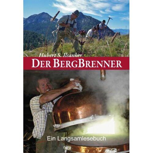 Ilsanker, Hubert S. - Der Bergbrenner: Ein Langsamlesebuch. Ein heiteres Tagebuch - Preis vom 26.01.2021 06:11:22 h
