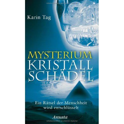 Karin Tag - Mysterium Kristallschädel: Ein Rätsel der Menschheit wird entschlüsselt - Preis vom 18.04.2021 04:52:10 h