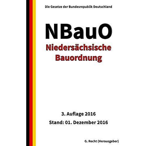 G. Recht - Niedersächsische Bauordnung (NBauO), 3. Auflage 2016 - Preis vom 03.09.2020 04:54:11 h