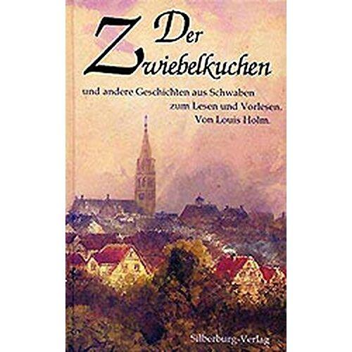 Louis Holm - Der Zwiebelkuchen: Und andere Geschichten aus Schwaben zum Lesen und Vorlesen - Preis vom 05.09.2020 04:49:05 h
