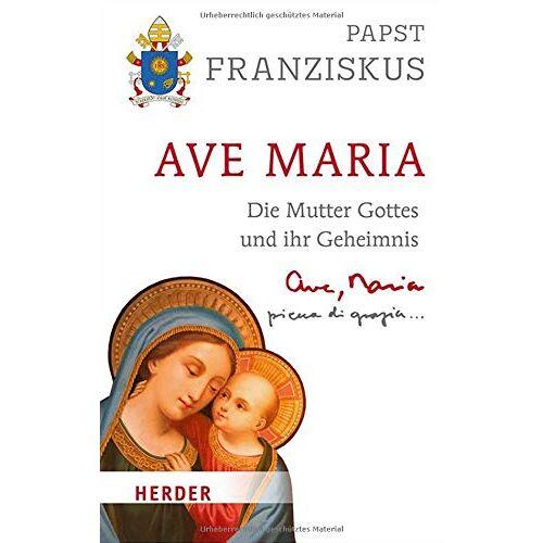 PAPST Ave Maria: Die Mutter Gottes und ihr Geheimnis - Preis vom 22.01.2020 06:01:29 h