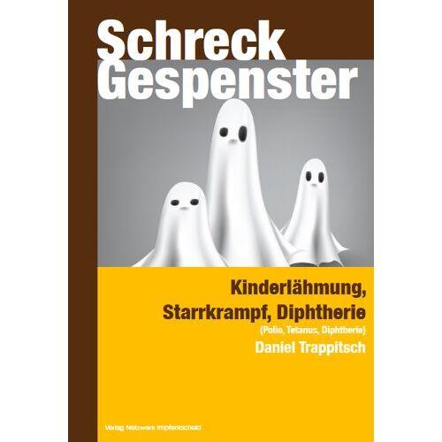 Daniel Trappitsch - Schreckgespenster: Kinderlähmung - Starrkrampf - Diphtherie (Polio, Tetanus, Diphtherie) - Preis vom 23.01.2021 06:00:26 h