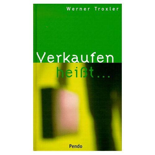 Werner Troxler - Verkaufen heisst... - Preis vom 06.09.2020 04:54:28 h