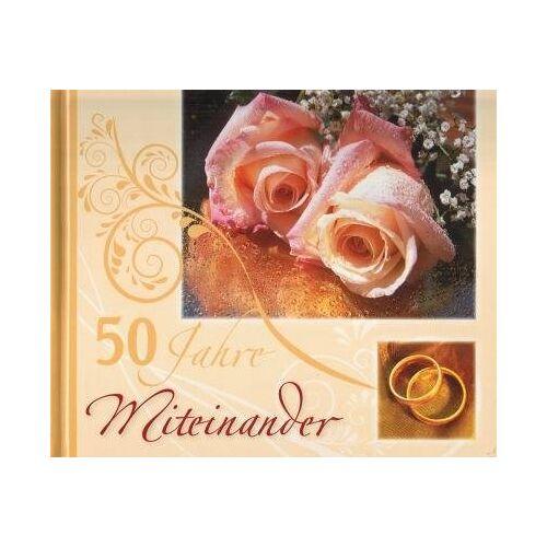 Petra Würth - 50 Jahre Miteinander: Zur Goldenen Hochzeit - Preis vom 20.11.2019 05:58:49 h