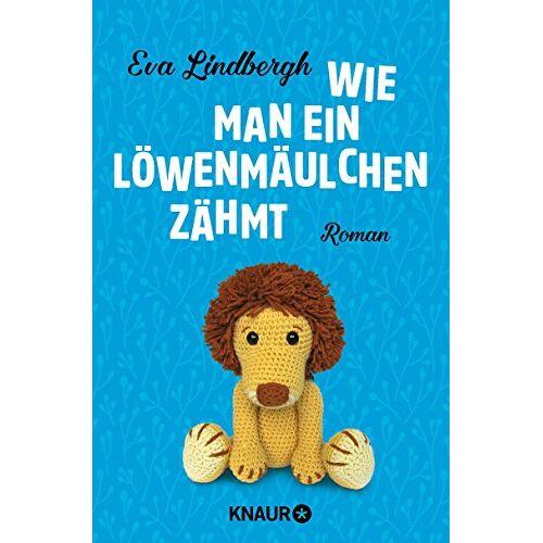 Eva Lindbergh - Wie man ein Löwenmäulchen zähmt: Roman - Preis vom 15.01.2021 06:07:28 h