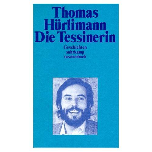 Thomas Hürlimann - Die Tessinerin. - Preis vom 05.09.2020 04:49:05 h