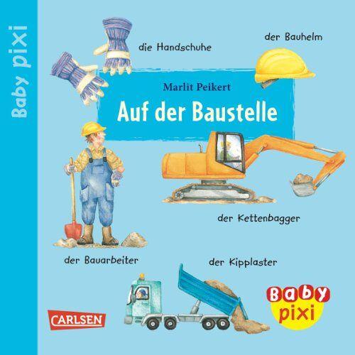 - Baby Pixi, Band 8: Auf der Baustelle: Unkaputtbar - Preis vom 21.10.2020 04:49:09 h
