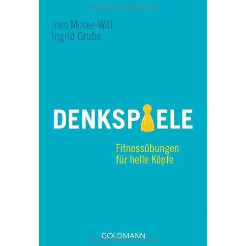 Ines Moser-Will - Denkspiele: Fitnessübungen für helle Köpfe - Preis vom 21.10.2020 04:49:09 h