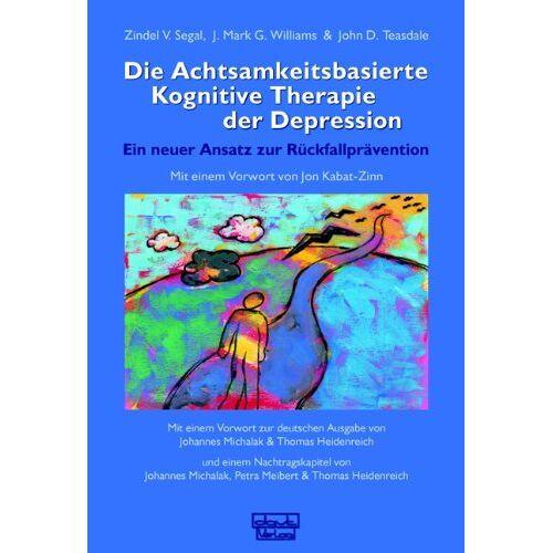 Segal, Zindel V. - Die Achtsamkeitsbasierte Kognitive Therapie der Depression: Ein neuer Ansatz zur Rückfallprävention - Preis vom 05.05.2021 04:54:13 h