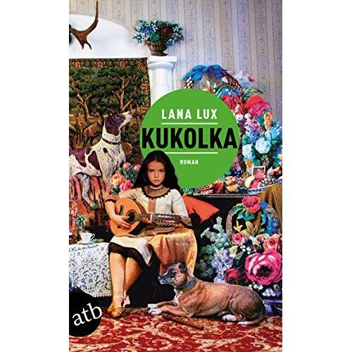 Lana Lux - Kukolka: Roman - Preis vom 16.01.2021 06:04:45 h