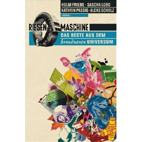 Holm Friebe - Riesenmaschine: Das Beste aus dem brandneuen Universum - Preis vom 02.12.2020 06:00:01 h